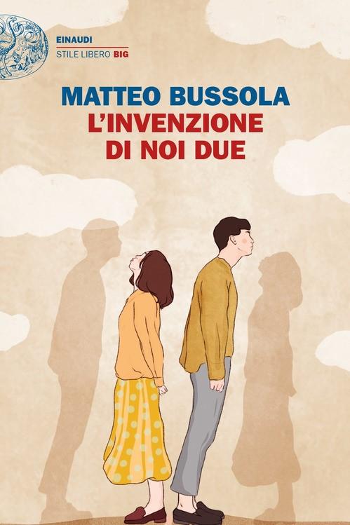 L'INVENZIONE DI NOI DUE - MATTEO BUSSOLA