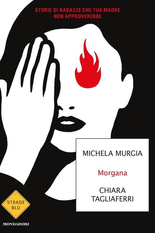 MORGANA - MICHELA MURGIA E CHIARA TAGLIAFERRI